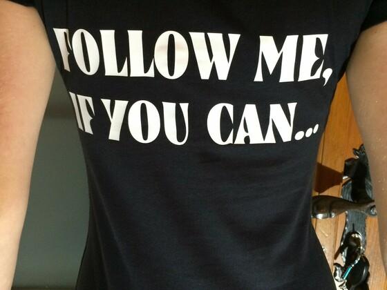 T-Shirt Follow me...